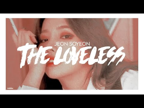 Download The Loveless — Jeon Soyeon. ; Traducida al español Mp4 baru