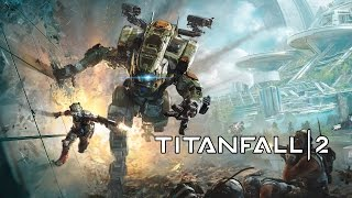 Titanfall 2 - Game Movie