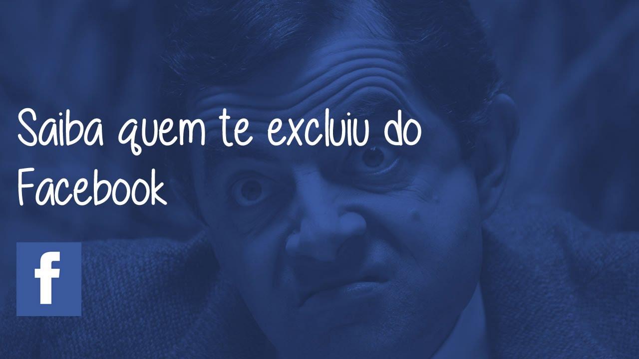 Saiba quem te excluiu no Facebook (sem programas) Dica do BR