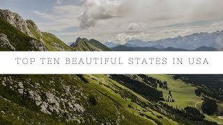 Top 10 most beautiful states of USA in 2018