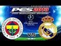 PES 2013 UEFA Champions League Fenerbahçe S.K. vs Real Madrid Quarter-final