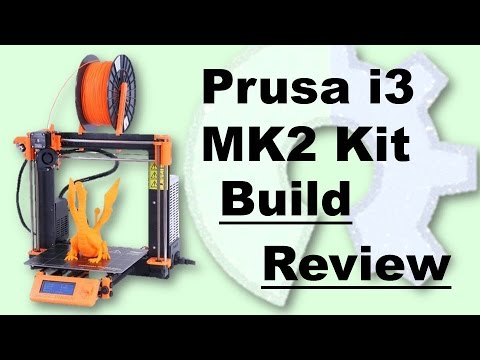 Prusa i3 MK2 Kit Build Review