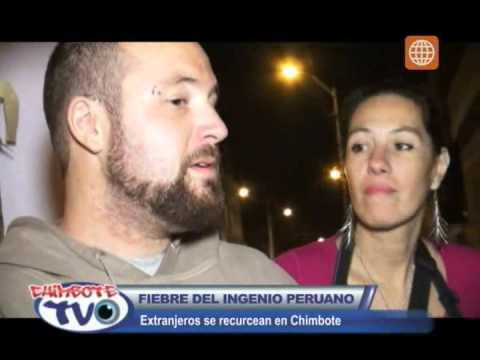 Fiebre del ingenio peruano. Extranjeros se recursean en Chimbote