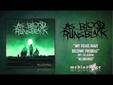 As Blood Runs Black - My Fears Have All Become Phobias