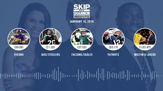 UNDISPUTED Audio Podcast (1.15.18) with Skip Bayless, Shannon Sharpe, Joy Taylor   UNDISPUTED