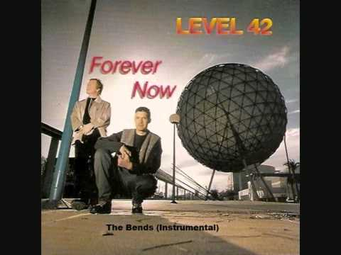 Level 42 - Level 42 - The Bends - Instrumental - Forever Now