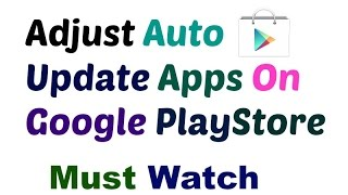 Adjust Auto Update Apps On Google Play Store