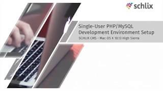 SCHLIX CMS Development Environment Setup (Mac OS X High Sierra 10.13)