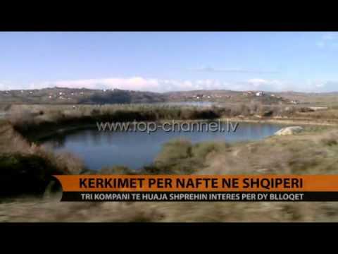 Kërkimet për naftë në Shqipëri - Top Channel Albania - News - Lajme