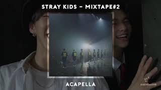 Stray Kids - Mixtape#2   Acapella