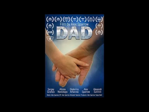 "Film by Alex Sparrow "" DAD ""  / Короткометражный фильм Алексея Воробьева "" ПАПА """