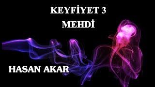 Hasan Akar - Keyfiyet 3 ve Mehdi