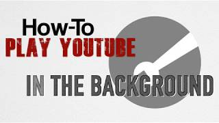 How-To Play YouTube Videos in the Background on Your iPhone & iPad