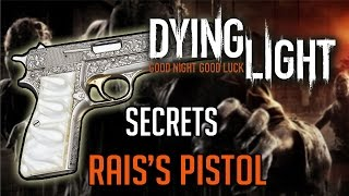 Dying Light Secret Weapon | How To Get Rais
