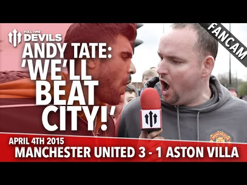 Andy Tate: We Will Beat City! | Manchester United 3 Aston Villa 1 | FANCAM