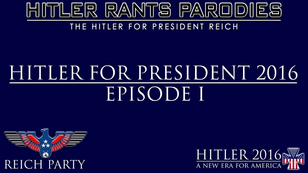 Hitler for President 2016: Episode I