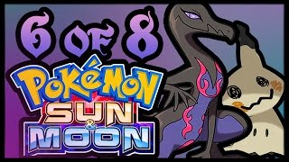 My Experience With Pokémon Sun and Moon! Pt. 6 (Let's Play Compilation)