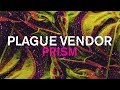 "Plague Vendor   ""Prism"" (Lyric Video)"