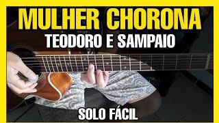 Solos Fáceis de Violão | Mulher Chorona | Teodoro e S. | Aulas Pelo Whatsapp: 27-997454297