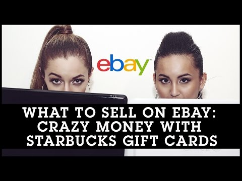 What To Sell On Ebay: Crazy Money With Starbucks Gift Cards
