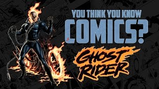 Ghost Rider - You Think You Know Comics?