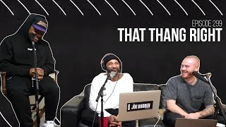 The Joe Budden Podcast Episode 299 | That Thang Right
