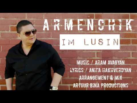 ARMENCHIK //PREMIERE IM LUSIN New Single/ 2016