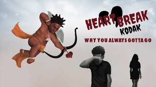 Kodak Black - Why You Always Gotta Go [Official Audio]