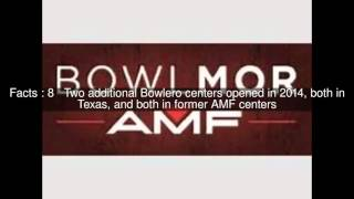 Bowlmor AMF Top  #13 Facts