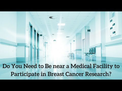 Do You Need to Be near a Medical Facility to Participate in Breast Cancer Research?