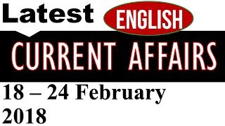 Latest GK and Current Affairs in English February 2018 18th - 24th