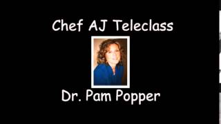 Chef AJ Teleclass with Dr. Pam Popper