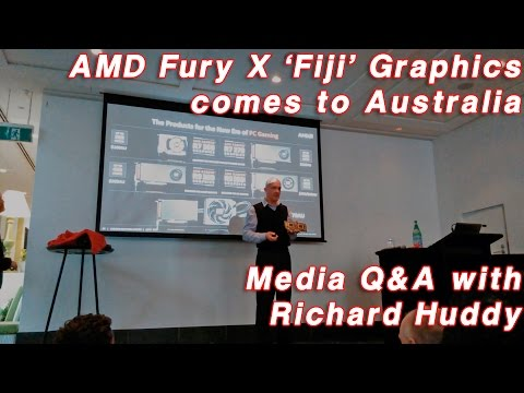 Media Q&A with AMD and Richard Huddy - AMD Fury X 'Fiji' Graphics comes to Australia