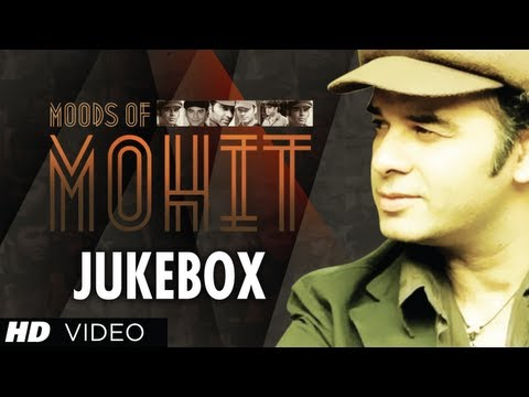 Best Songs Of Mohit Chauhan | Moods Of Mohit | Bollywood Jukebox...