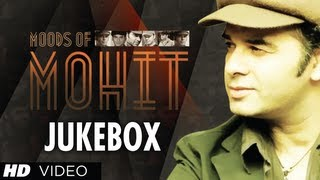 Rockstar - Best Songs Of Mohit Chauhan | Moods Of Mohit | Bollywood Jukebox | Part 1