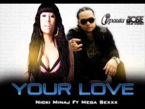 Nicki Minaj feat. Mega Sexxx - Your Love (spanish Rmx)
