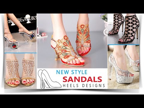 2019 Latest Beautiful Sandals + Heels Designs for Fashion Women & Girls
