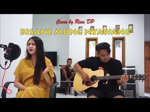 BISANE MUNG NYAWANG || COVER RINA DP Ft Deedee Ka