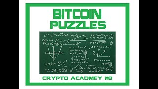 BitCoin Puzzles - Crypto Academy Lecture 8