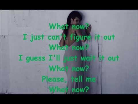Rihanna - What Now LYRICS