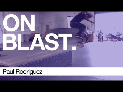Paul Rodriguez - ON BLAST. | Biebel's Park