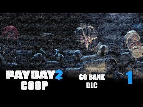 Payday 2 DLC GO Bank - Прохождение (кооп) pt1