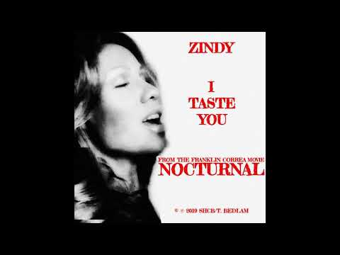 "ZINDY- ""I TASTE YOU "" from the upcoming HORROR ACTION FILM ... NOCTURNAL"