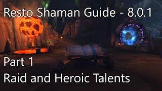WoW BFA | How to Heal - Resto Shaman (Part I) - Talents and Build