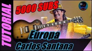Cómo tocar Europa en guitarra - Carlos Santana - (TUTORIAL ESPECIAL 5000 SUSCRIPTORES)
