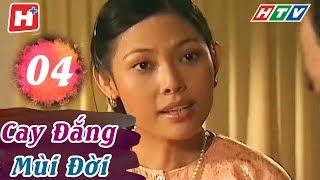 Cay Đắng Mùi Đời - Tập 04 | HTV Phim Tình Cảm Việt Nam Hay Nhất 2018