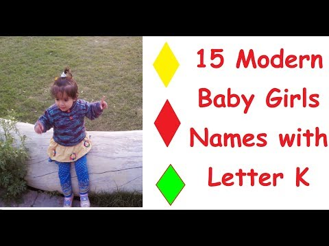 15 Modern Baby Girls Names with  Letter K