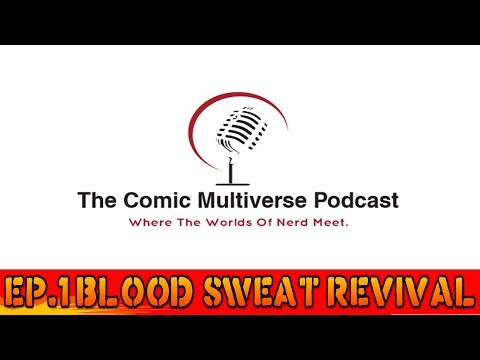 The Comic Multiverse Ep.1 Blood Sweat Revival