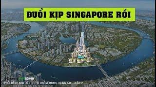 Quy hoạch siêu khu đô thị mới Thủ Thiêm trong tương lai - Land Go Now ✔