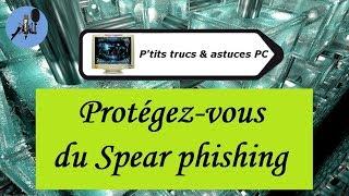 [Tuto informatique#Vidéo N°47] Protégez-vous du Spear phishing-Voix-Off-fr